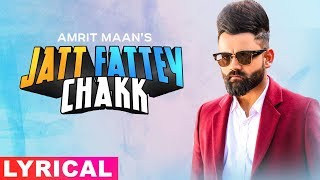 Jatt Fattey Chakk Lyrical Remix Amrit Maan Desi Crew DJ Laddi MSN Latest Remix Songs 2019