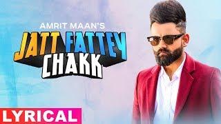 Jatt Fattey Chakk (Lyrical Remix) | Amrit Maan | Desi Crew | DJ Laddi MSN | Latest Remix Songs 2019