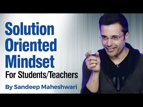 Solution Oriented Mindset - By Sandeep Maheshwari I Hindi