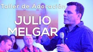 Julio Melgar - Taller de Adoración 2015