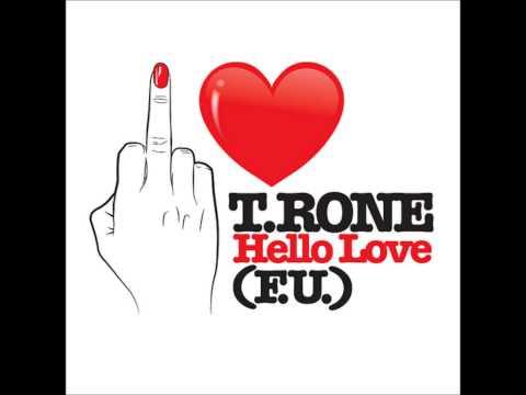 T.Rone Hello Love (F.U.)