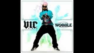 Download V.I.C. - Wobble (instrumental/funkymix) MP3 song and Music Video