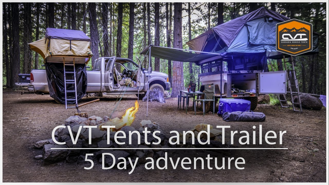 CVT Cascadia Vehicle Roof Top Tents and Trailer 5 Day adventure & CVT Cascadia Vehicle Roof Top Tents and Trailer 5 Day adventure ...