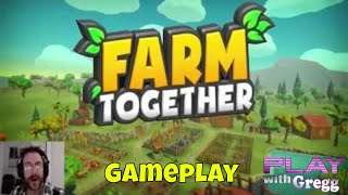 """Lets Play: """"FARM TOGETHER"""" 