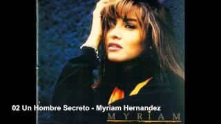 02 Un Hombre Secreto - Myriam Hernandez