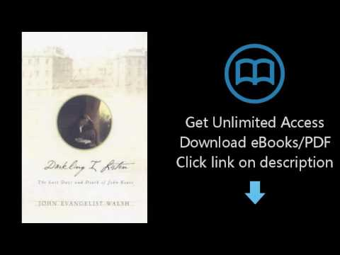 Darkling I Listen: The Last Days and Death of John Keats