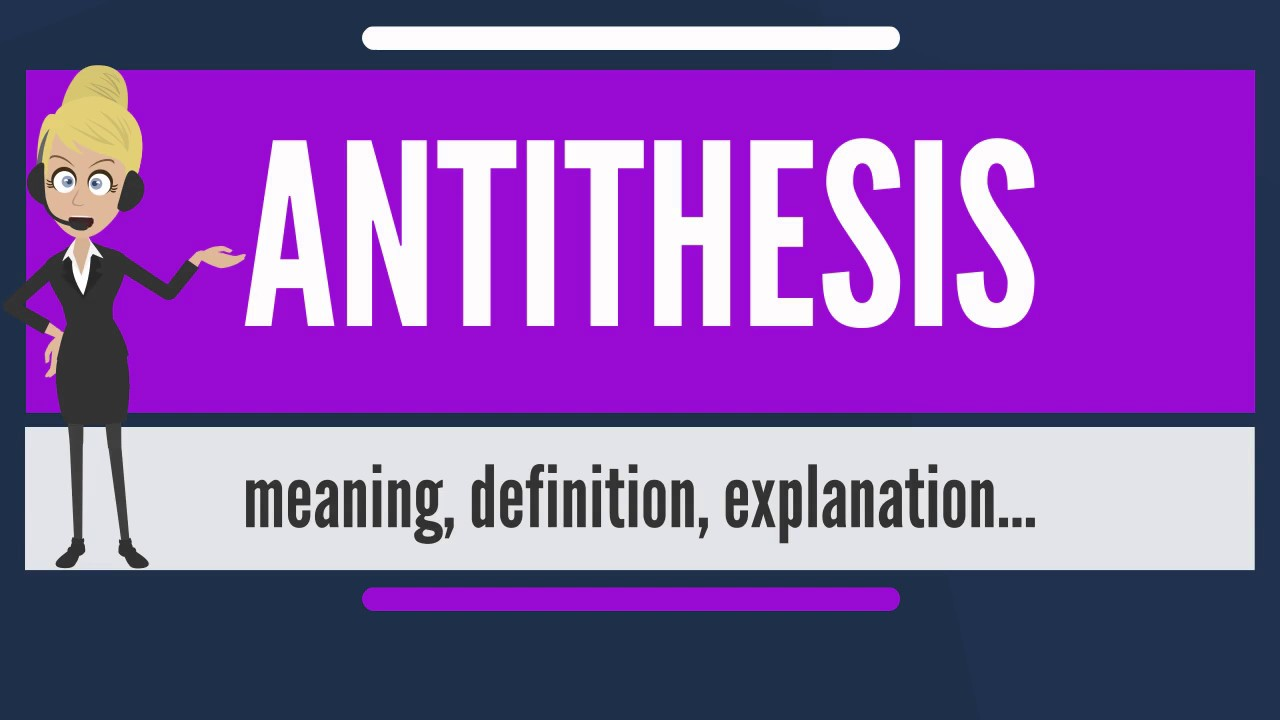 what is antithesis what does antithesis mean antithesis meaning
