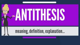 What is ANTITHESIS? What does ANTITHESIS mean? ANTITHESIS meaning, definition & explanation