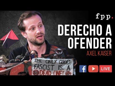 El Derecho a ofender por Axel Kaiser