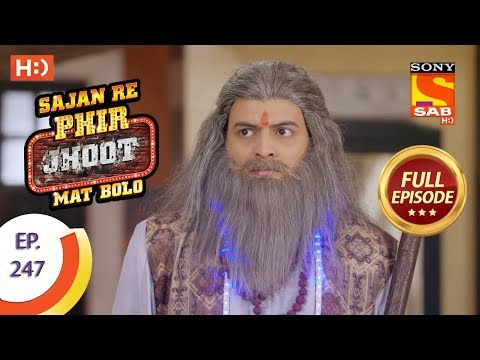 Sajan Re Phir Jhoot Mat Bolo – Ep 247 – Full Episode – 8th May, 2018