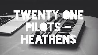 Twenty One Pilots - Heathens. Karaoke w/ lyrics