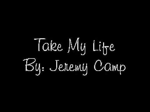 Jeremy Camp- Take My Life lyrics