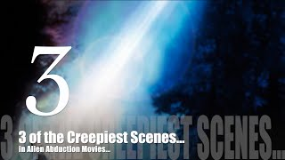 3 Creepiest Scenes in Alien Abduction Movies | Hollywood Aliens