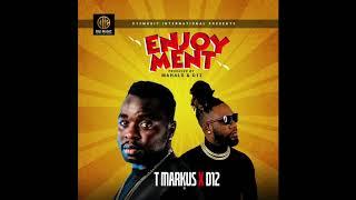 Enjoyment T Markus X D12 (Official Audio)