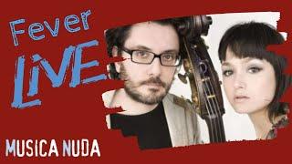 """Musica Nuda - """"Fever"""" su Arté"""