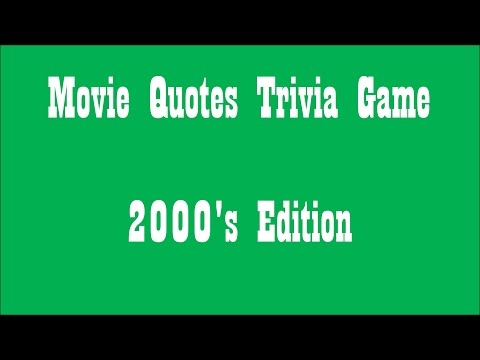 Movie Quotes Trivia  2000's Edition