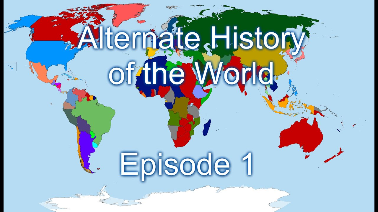 Alternate history of the world episode 1 youtube gumiabroncs Image collections