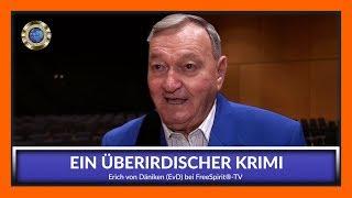 Ein überirdischer Krimi - Erich von Däniken bei FreeSpirit®-TV