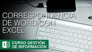 COMBINANDO CORRESPONDENCIA CON WORD Y UNA BASE DE DATOS EN EXCEL