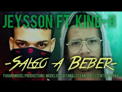 SALGO A BEBER – KING H FT. JAYSSON (VIDEO OFICIAL) REGGAETON 2021