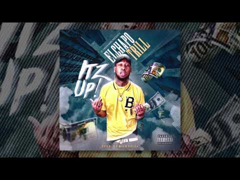 ElChapo Trill - Itz Up [Prod. by WIld Yella](AUDIO)