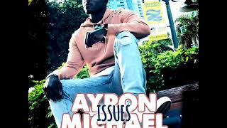 Ayron Michael - Issues (Official Audio) (New Single) (FM Records LLC) (Octobre 2017)
