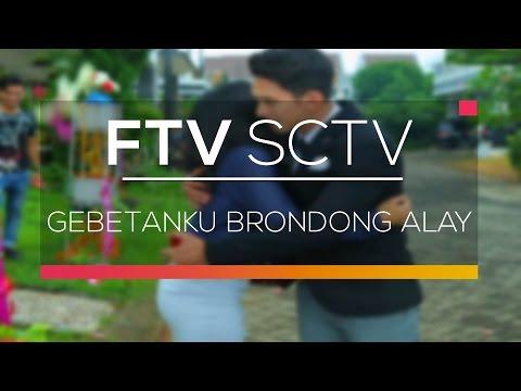 FTV SCTV - Gebetanku Brondong Alay