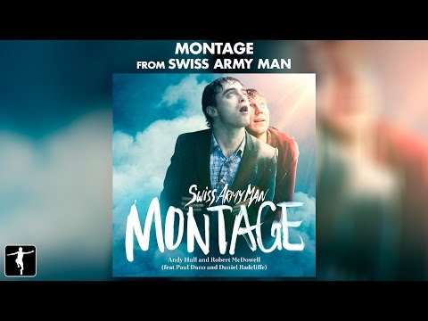 Montage Lyric Video - Swiss Army Man Soundtrack (Official Vi