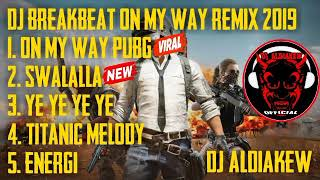 Dj Breakbeat On My Way Pubg Remix Spesial Gaming Viral 2019 By Aldi - Dj Aldiake