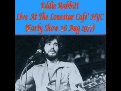 Part 1 - Eddie Rabbitt - Live At The Lonestar Cafe' NYC (Early Show 26 Aug 1977)