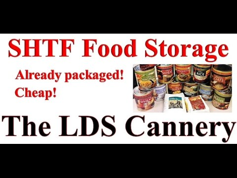Prepping Food: Long Term Food Storage for a Societal Collapse The LDS Mormon Cannery