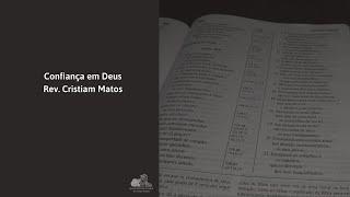 Confiança em Deus - Rev. Cristiam Matos