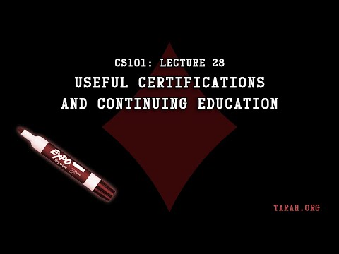 CS101: Useful Certifications And Continuing Education (Lecture 28)