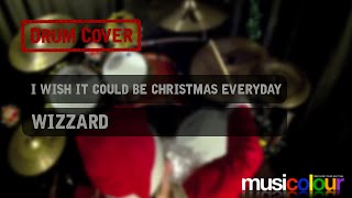 I Wish It Could Be Christmas Everyday - Drum Cover - Wizzard
