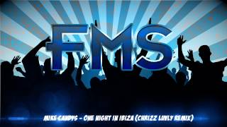 MIKE CANDYS - ONE NIGHT IN IBIZA (CHRIZZ LUVLY REMIX)