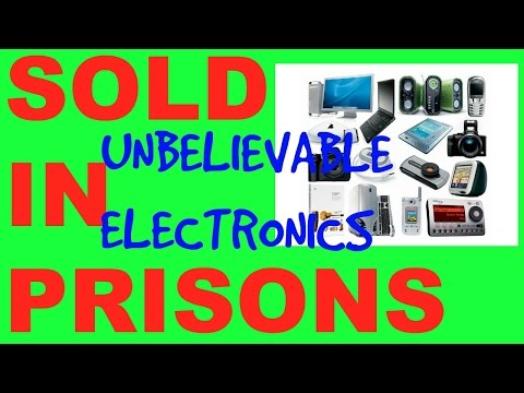 6 UNBELIEVABLE ELECTRONIC GADGETS PRISONERS CAN BUY