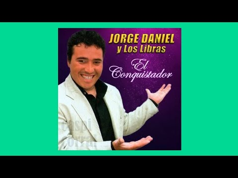 JORGE DANIEL Y LOS LIBRAS 2017 ADELANTOS COMPLETO El Conquistador