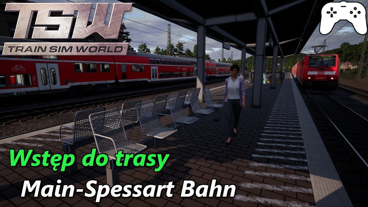 Train Sim World - Wstęp do trasy Main-Spessart Bahn