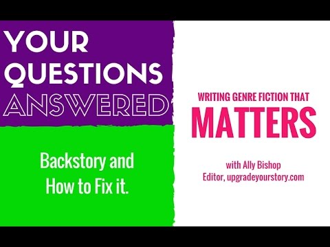 The quandary of backstory & how to fix it
