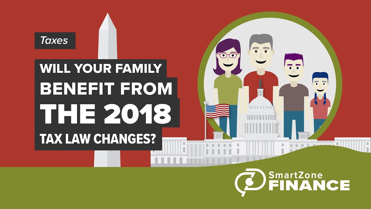 Will Your Family Benefit From The 2018 Tax Law Changes?