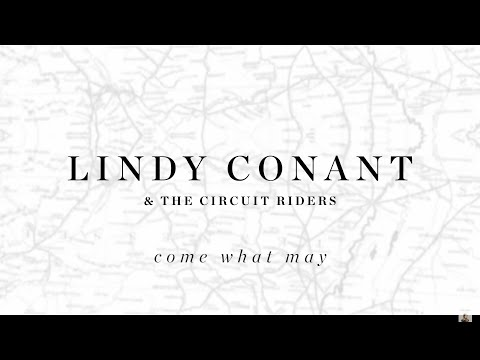 Come What May Official Lyric Video - Lindy Conant & The Circuit Riders - Every Nation