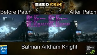 Batman Arkham Knight Before & After Patch Comparison | GTX 980Ti | i7 4790K @4.8GHz