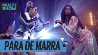Baixar Para De Marra | Lexa + Iza | Música Boa Ao Vivo | Música Multishow
