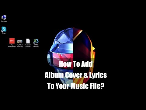 How to add album cover & lyrics to music files?