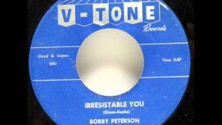 BOBBY PETERSON   Irresistable You   1960