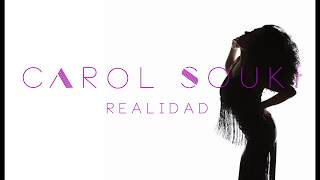 REALIDAD - Carol Souki