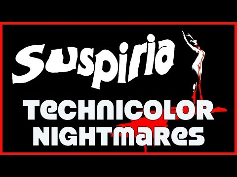 The Technicolor Nightmares of Suspiria