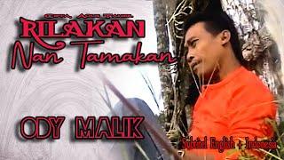 Ody Malik || RILAKAN NAN TAMAKAN || Karya AGUS TAHER ( Lyrics & Subtitel English + Indonesia )