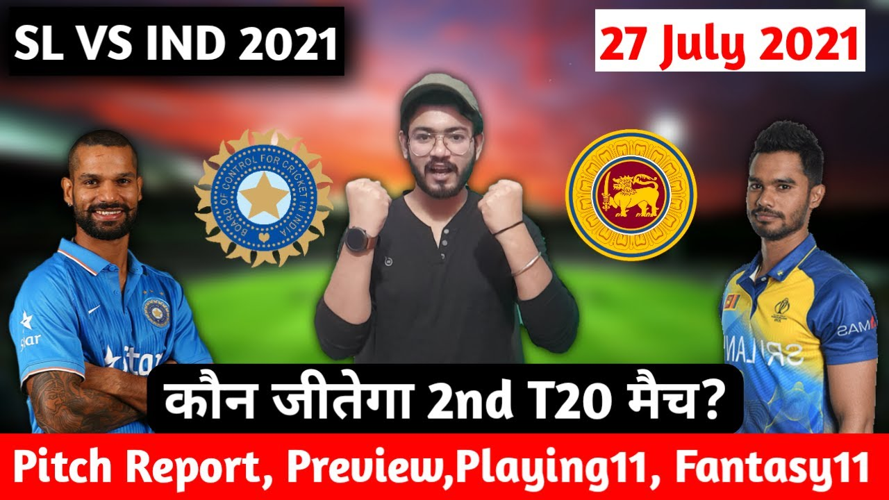 Sri Lanka vs India 2nd T20 Prediction,Dream11 Prediction, Fantasy Tips, Playing 11,Pitch Report