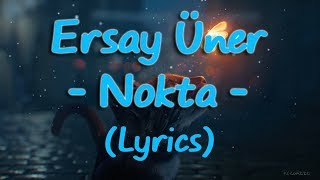 Ersay Üner - Nokta (Lyrics-Sözleri) Resimi
